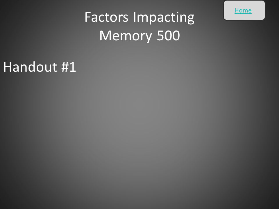Handout #1 Home Factors Impacting Memory 500