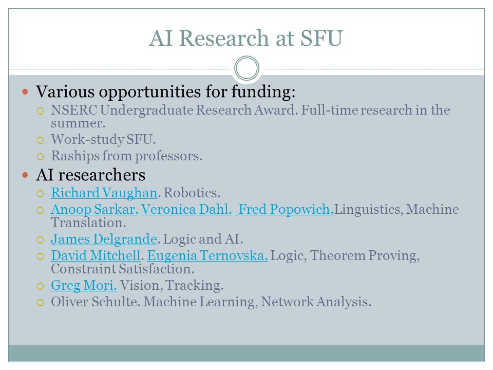 AI Research at SFU Various opportunities for funding:  NSERC Undergraduate Research Award.
