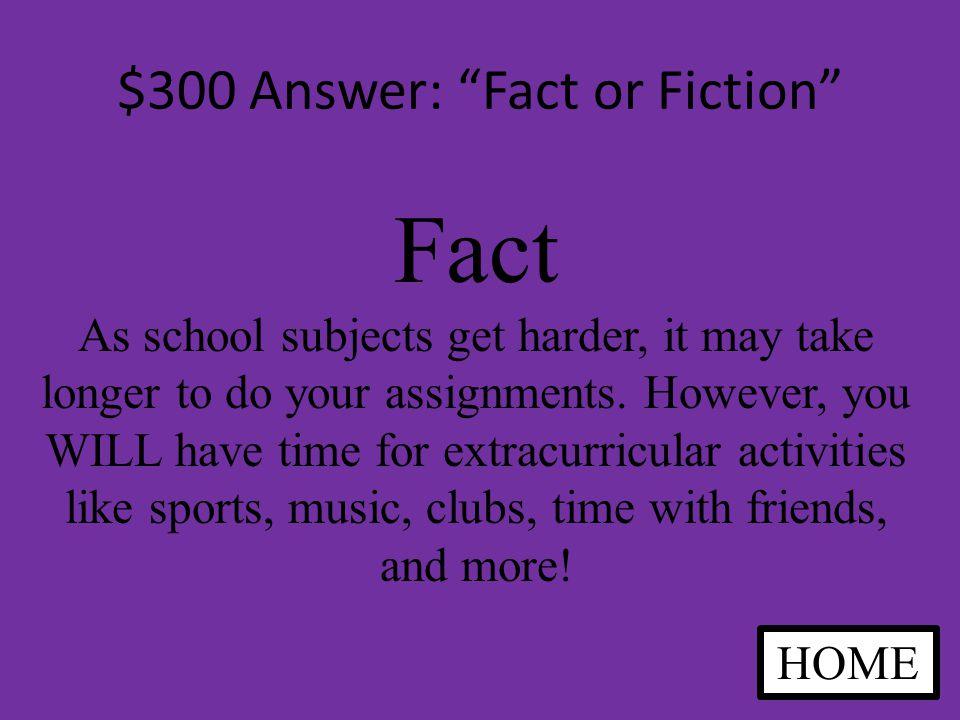 $300 Question: Fact or Fiction Fact or Fiction.