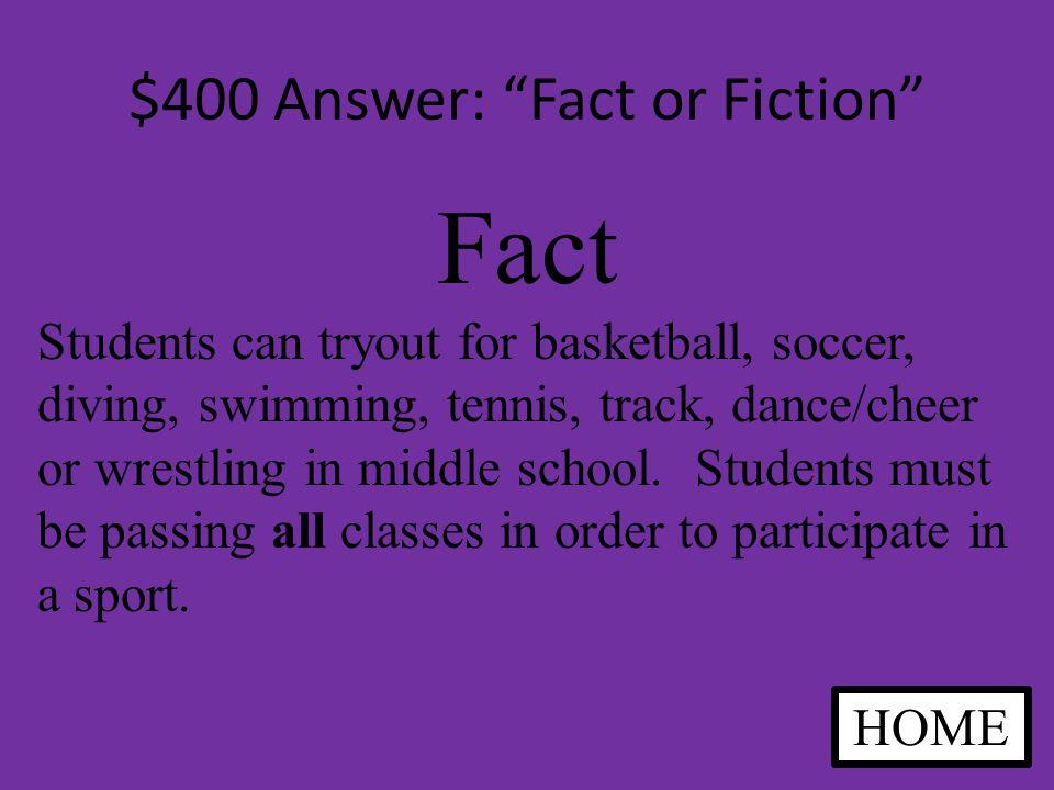 $400 Question: Fact or Fiction Fact or Fiction.