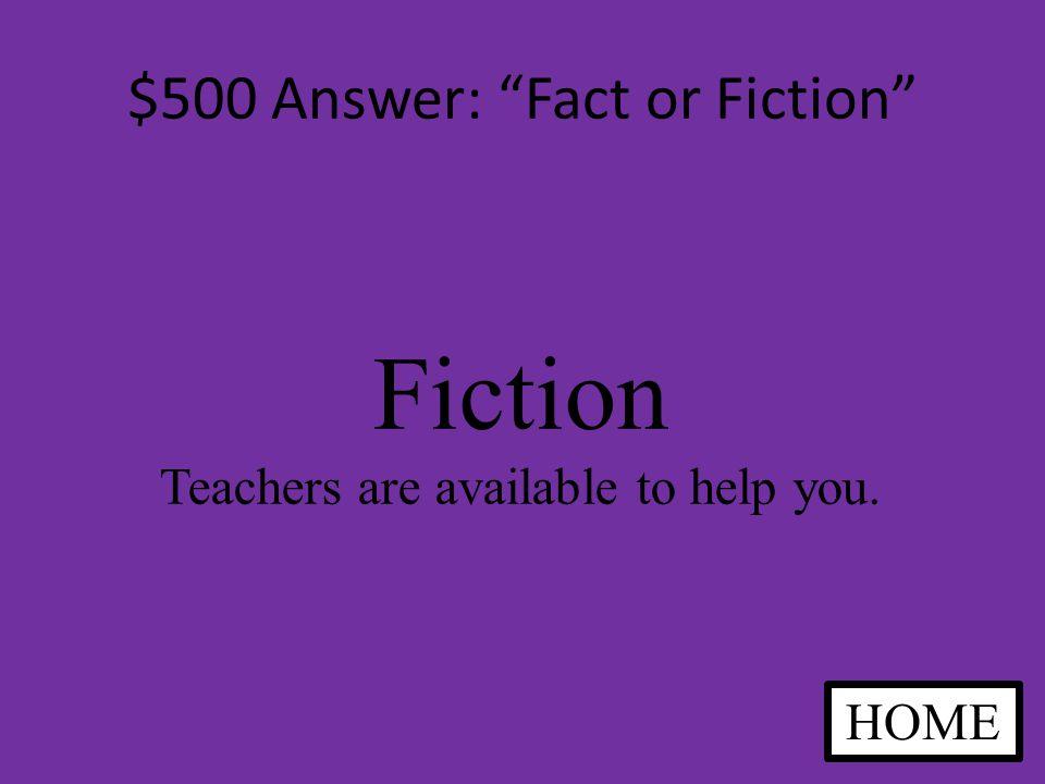 $500 Question: Fact or Fiction Fact or Fiction.
