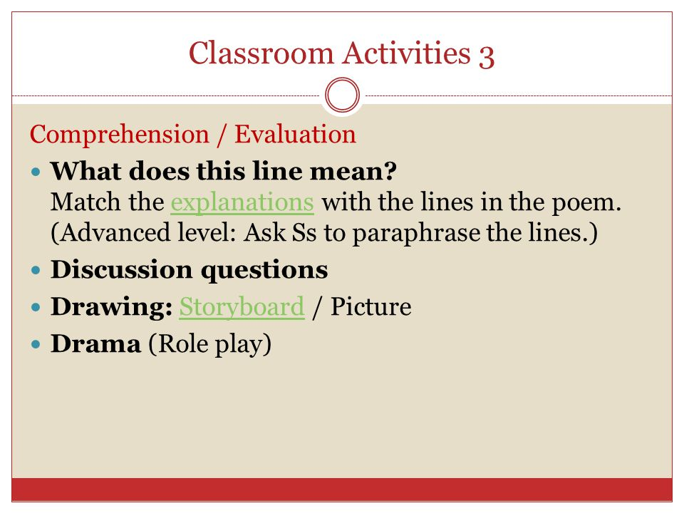 Classroom Activities 3 Comprehension / Evaluation What does this line mean.