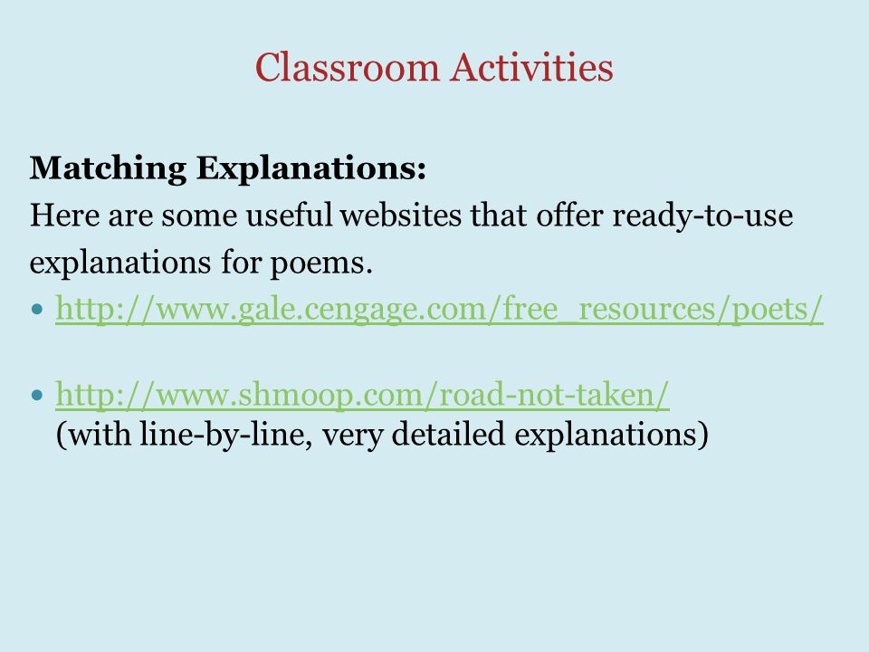 Classroom Activities Matching Explanations: Here are some useful websites that offer ready-to-use explanations for poems.