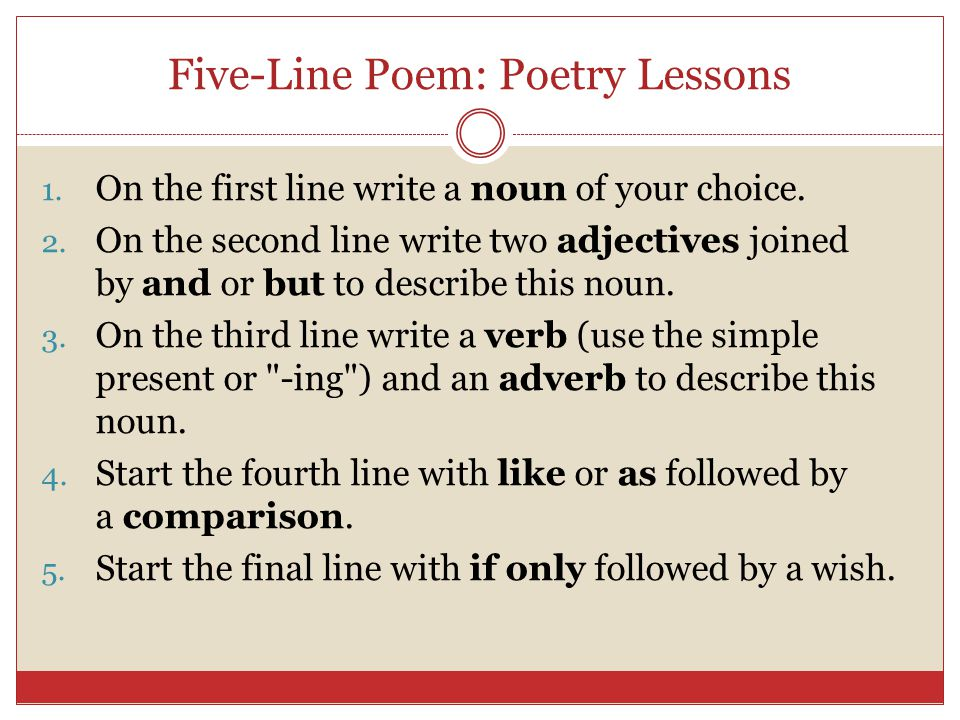 Five-Line Poem: Poetry Lessons 1. On the first line write a noun of your choice.