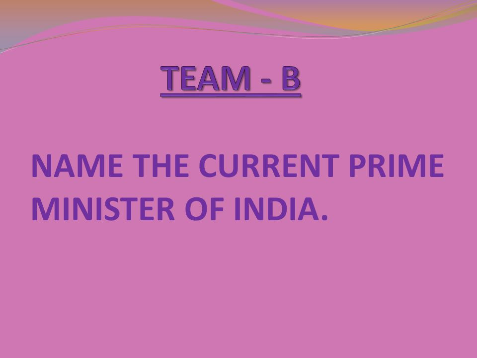 NAME THE CURRENT PRIME MINISTER OF INDIA.