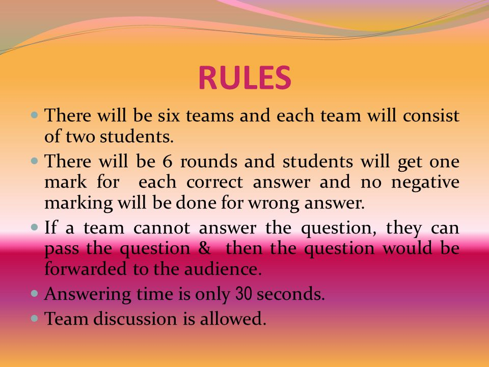 RULES There will be six teams and each team will consist of two students.