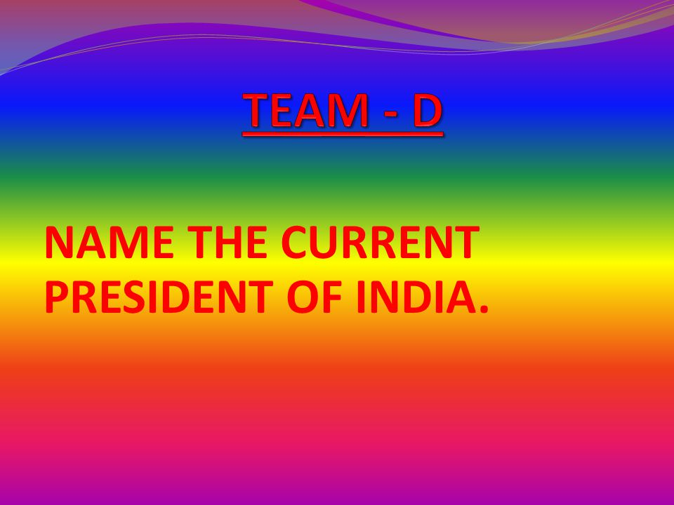 NAME THE CURRENT PRESIDENT OF INDIA.