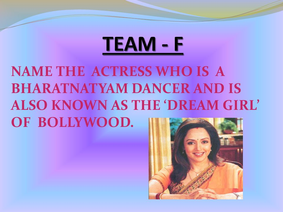 NAME THE ACTRESS WHO IS A BHARATNATYAM DANCER AND IS ALSO KNOWN AS THE 'DREAM GIRL' OF BOLLYWOOD.