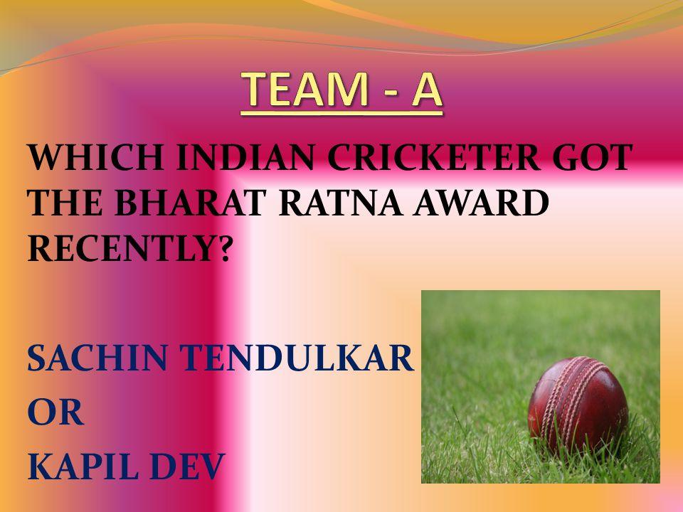 WHICH INDIAN CRICKETER GOT THE BHARAT RATNA AWARD RECENTLY? SACHIN TENDULKAR OR KAPIL DEV