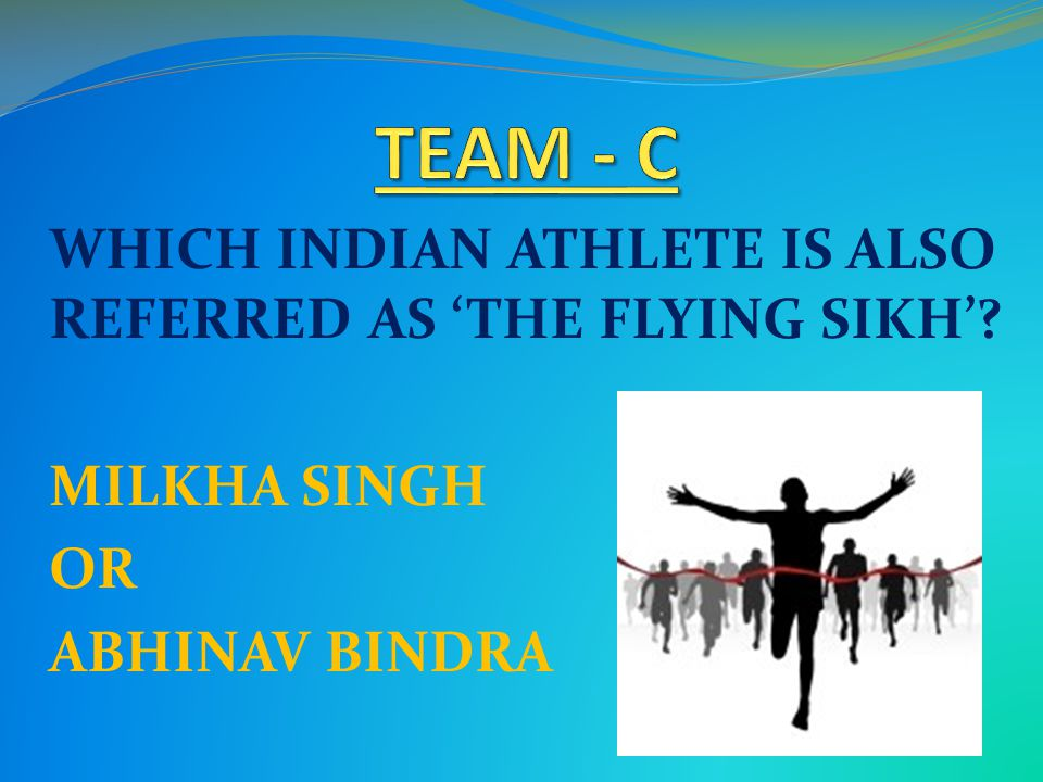 WHICH INDIAN ATHLETE IS ALSO REFERRED AS 'THE FLYING SIKH'? MILKHA SINGH OR ABHINAV BINDRA