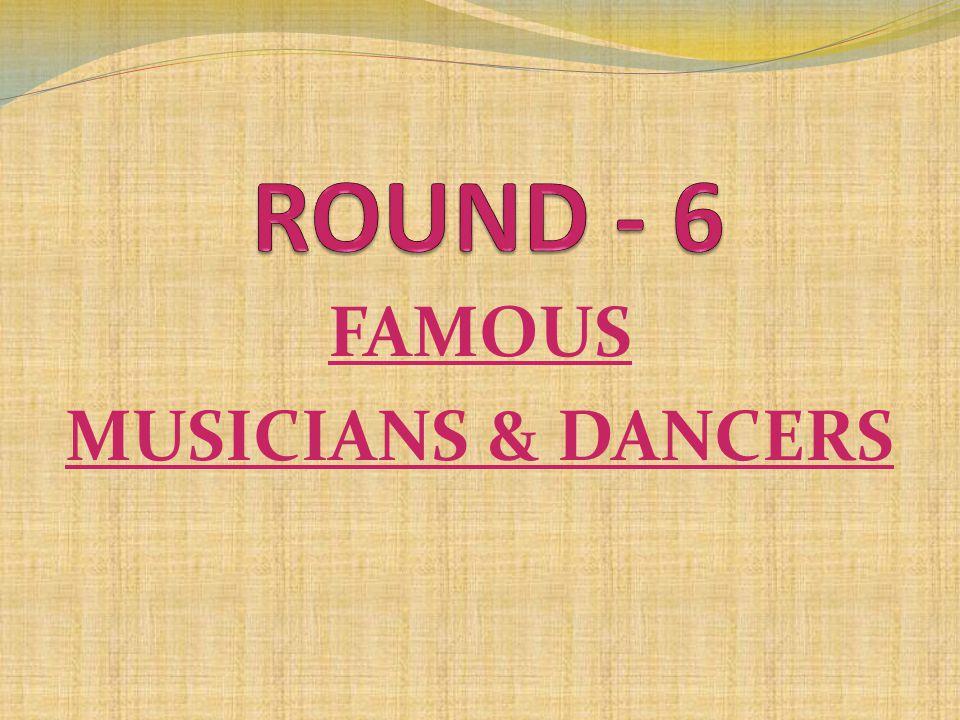 FAMOUS MUSICIANS & DANCERS