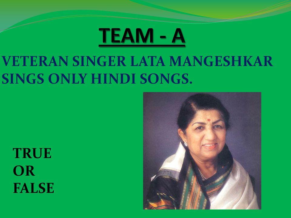 VETERAN SINGER LATA MANGESHKAR SINGS ONLY HINDI SONGS. TRUE OR FALSE