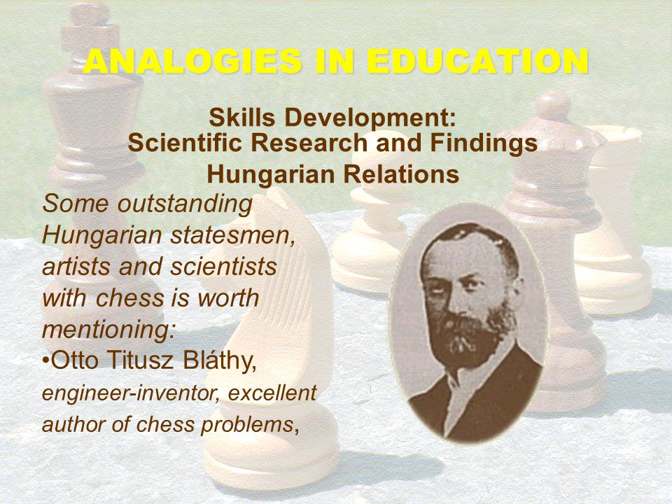 ANALOGIES IN EDUCATION Skills Development: Scientific Research and Findings Hungarian Relations Some outstanding Hungarian statesmen, artists and scie