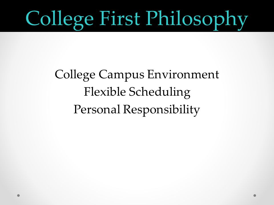College First Philosophy College Campus Environment Flexible Scheduling Personal Responsibility