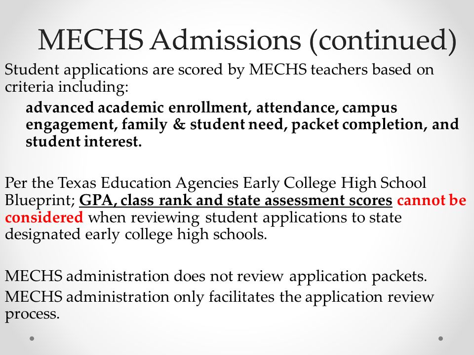 Student applications are scored by MECHS teachers based on criteria including: advanced academic enrollment, attendance, campus engagement, family & student need, packet completion, and student interest.