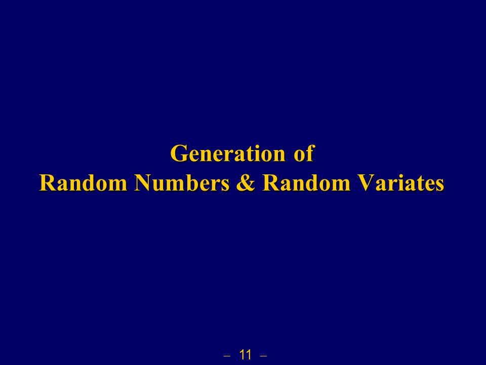  11  Generation of Random Numbers & Random Variates