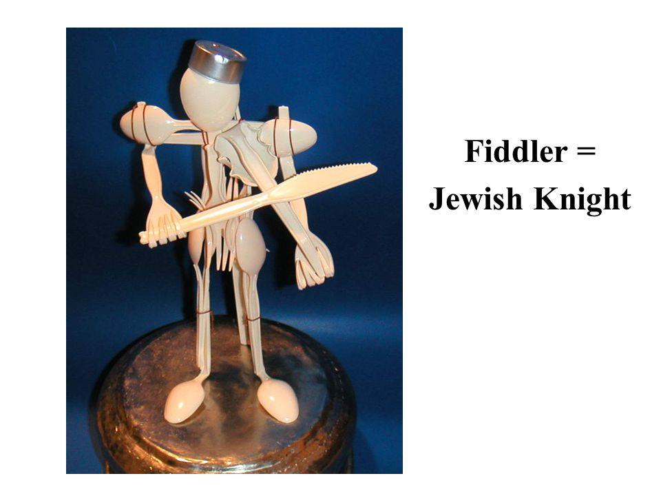 Fiddler = Jewish Knight