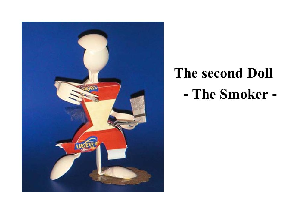 The second Doll - The Smoker -
