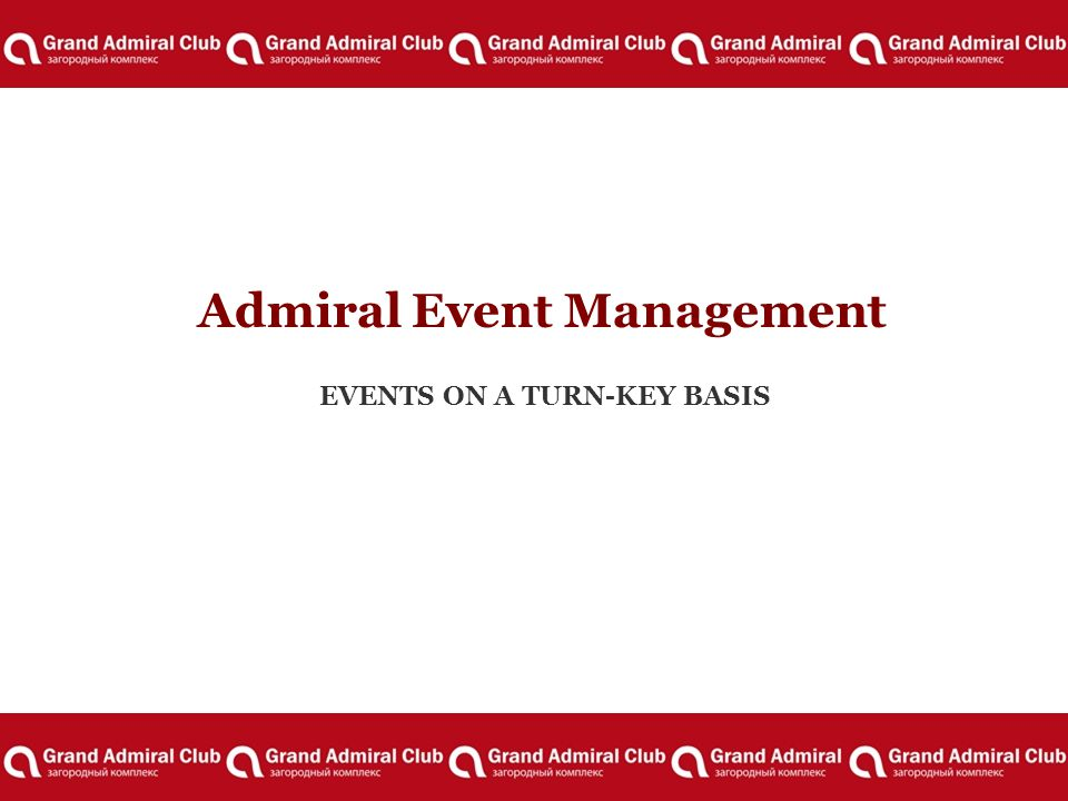 Admiral Event Management EVENTS ON A TURN-KEY BASIS