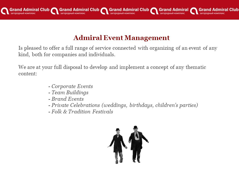 Admiral Event Management Is pleased to offer a full range of service connected with organizing of an event of any kind, both for companies and individuals.