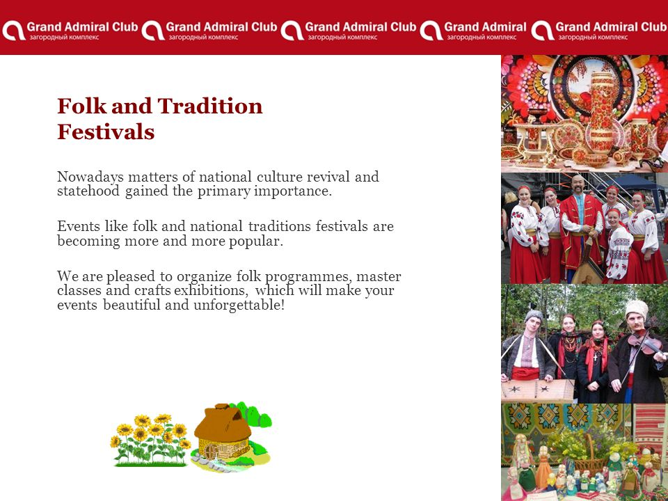 Folk and Tradition Festivals Nowadays matters of national culture revival and statehood gained the primary importance.