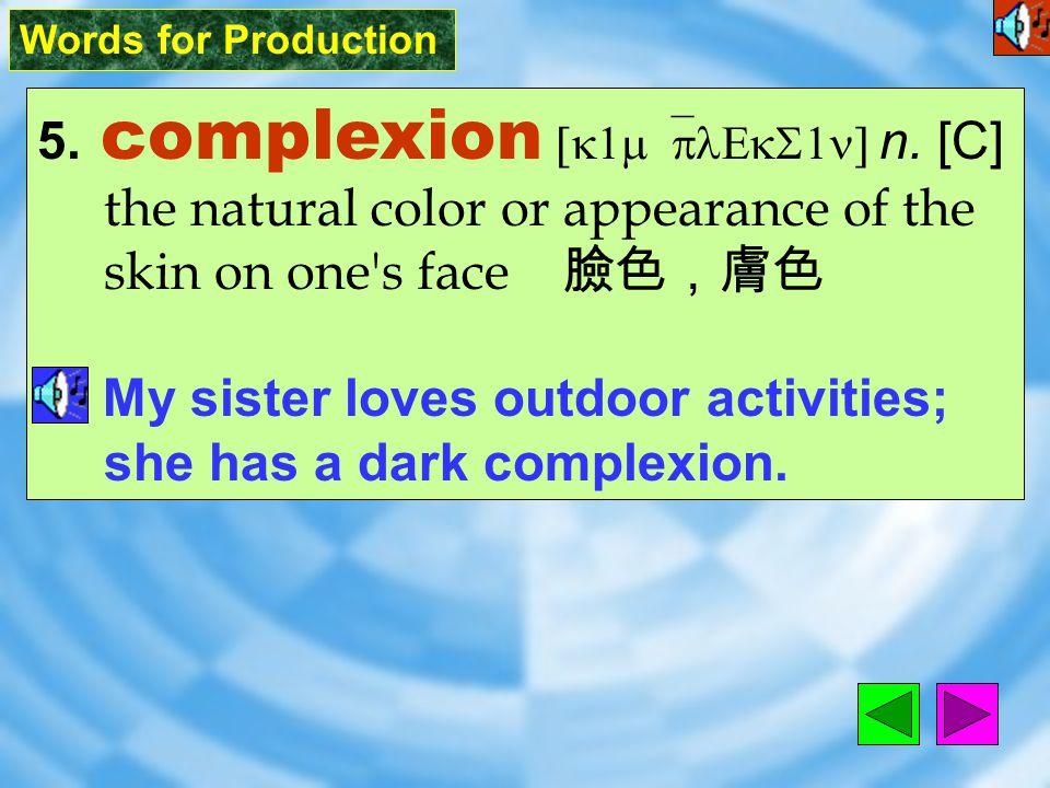 Words for Production 4. heaven [`hEv1n] n. [U][C] (usu.