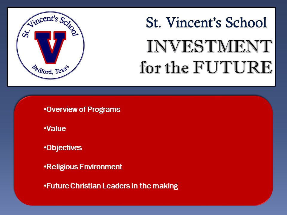 Overview of Programs Value Objectives Religious Environment Future Christian Leaders in the making