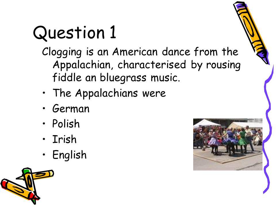 Cultural Quiz 1. Dances