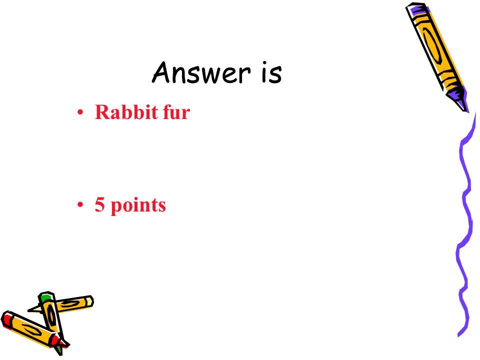 Question 6 Russia: Sea shells Moose hide Palm fronds Rabbit fur