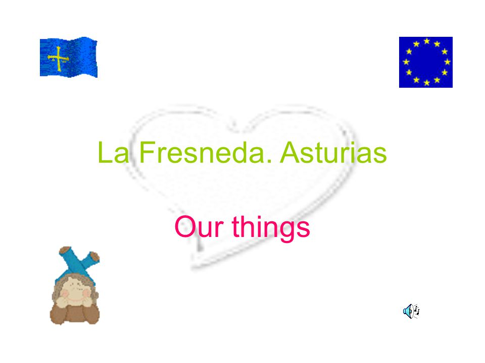 La Fresneda. Asturias Our things