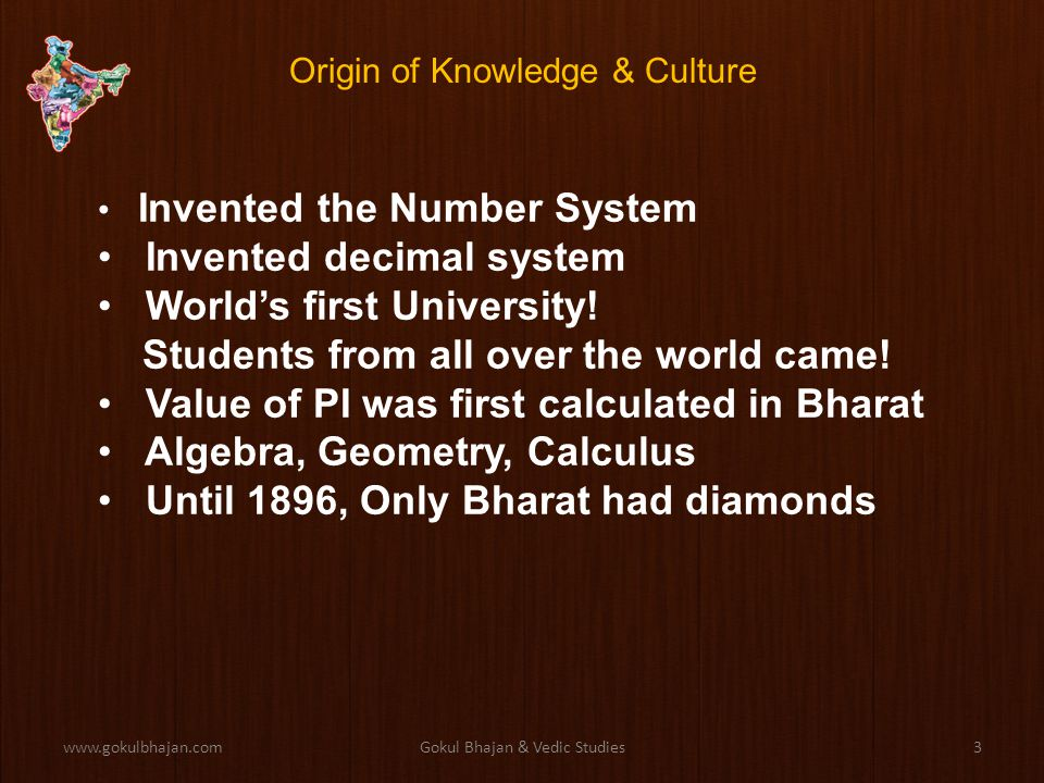 www.gokulbhajan.comGokul Bhajan & Vedic Studies2 Bharata Bhumi Originally very large Hub to Spiritual Worlds Most ancient civilization Punya Bhumi (Bharat) Bhoga Bhumi (Western Countries) Dukha Bhumi (Terror Countries)