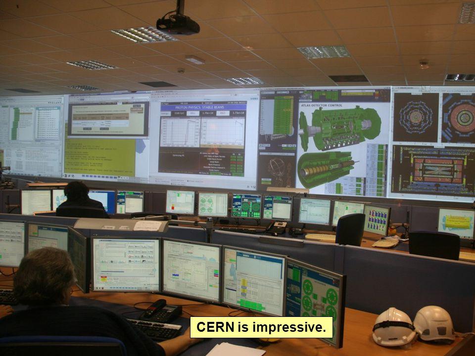 CERN is impressive.