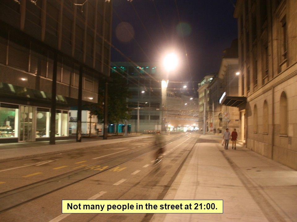 Not many people in the street at 21:00.