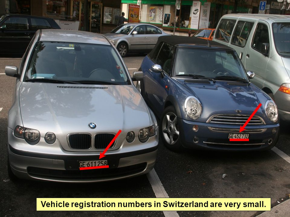 Vehicle registration numbers in Switzerland are very small.