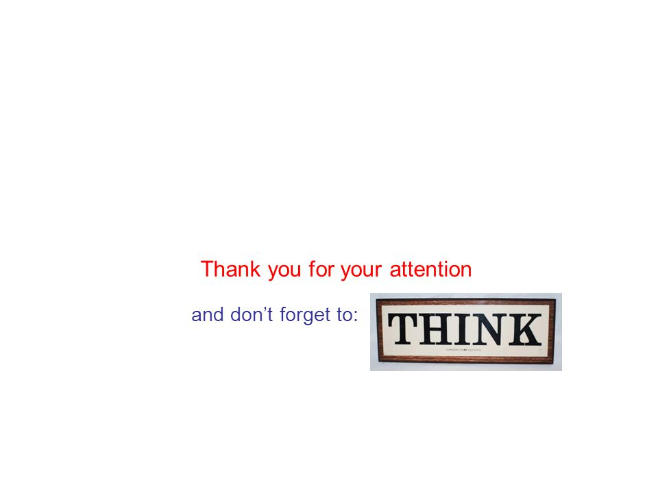 Thank you for your attention and don't forget to: