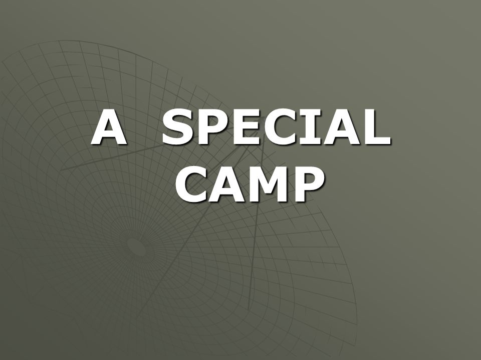 A SPECIAL CAMP