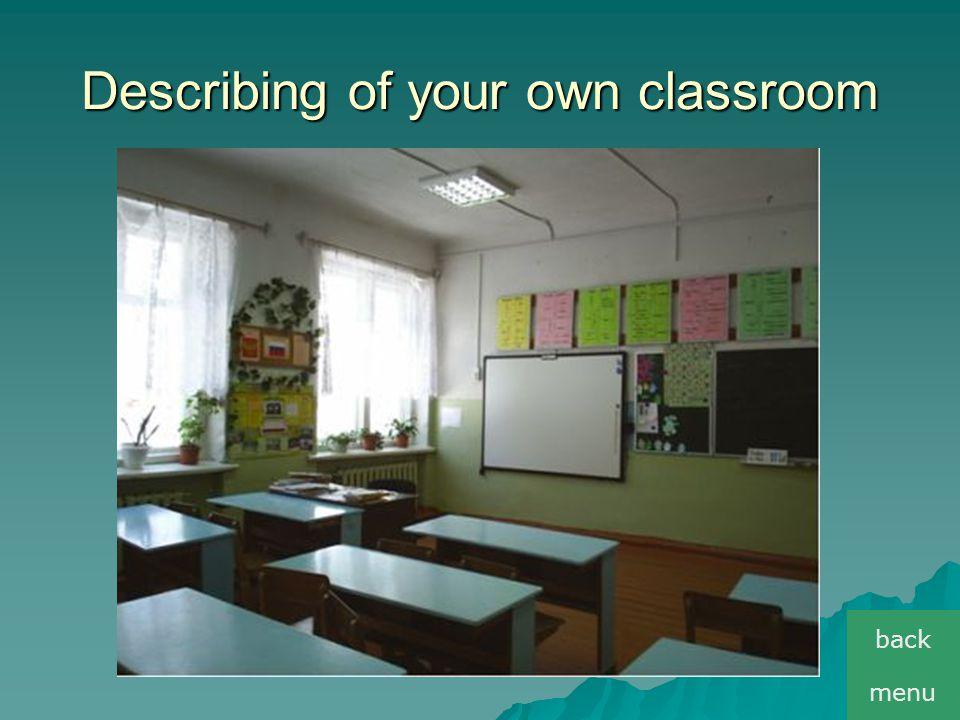 Describing of your own classroom menu back