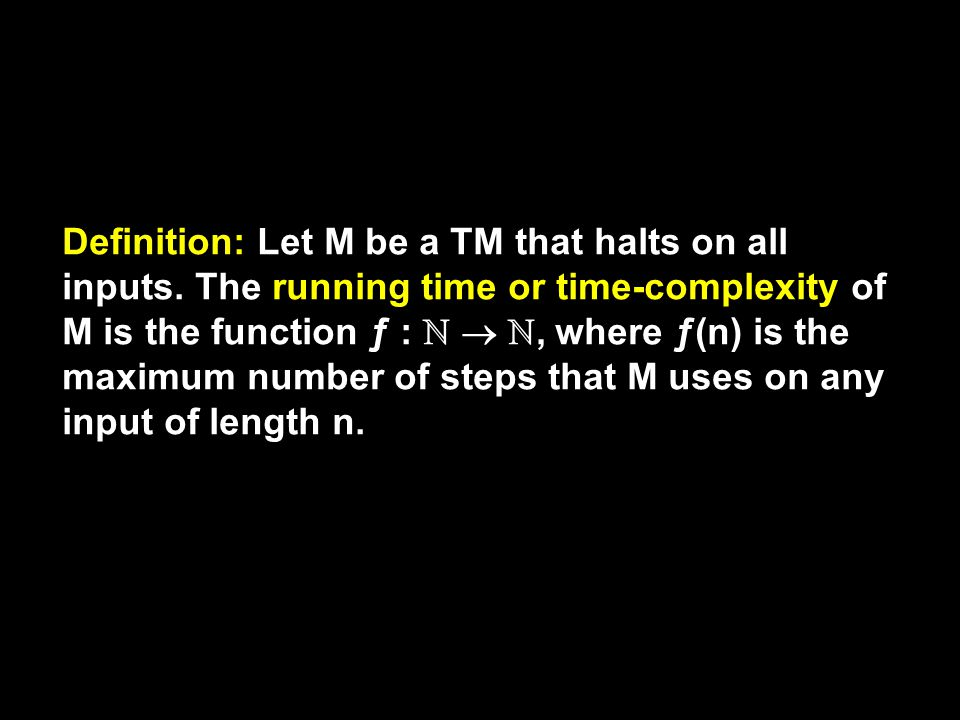 Definition: Let M be a TM that halts on all inputs.