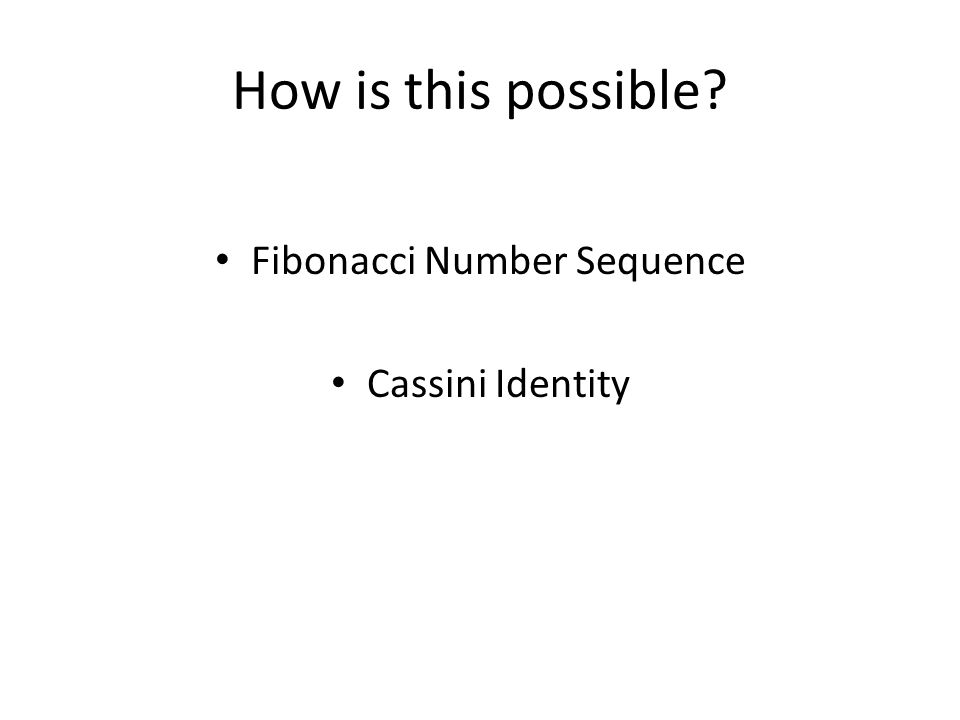 How is this possible? Fibonacci Number Sequence Cassini Identity
