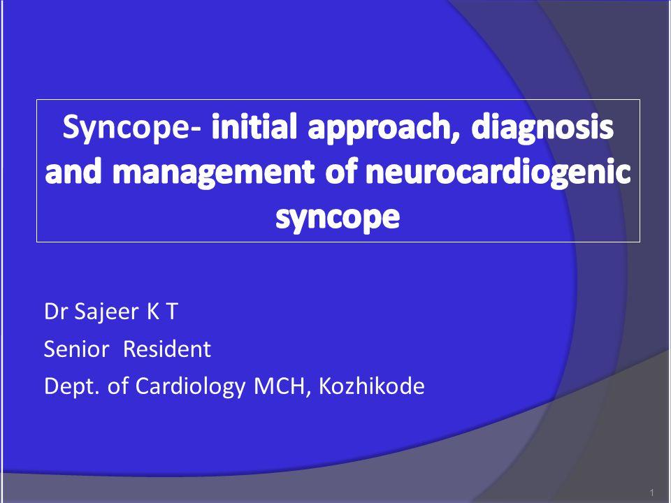 Dr Sajeer K T Senior Resident Dept. of Cardiology MCH, Kozhikode 1