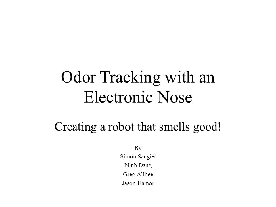 Problem Background E-nose came about from trying to mimic the sense of smell in robots or machines.