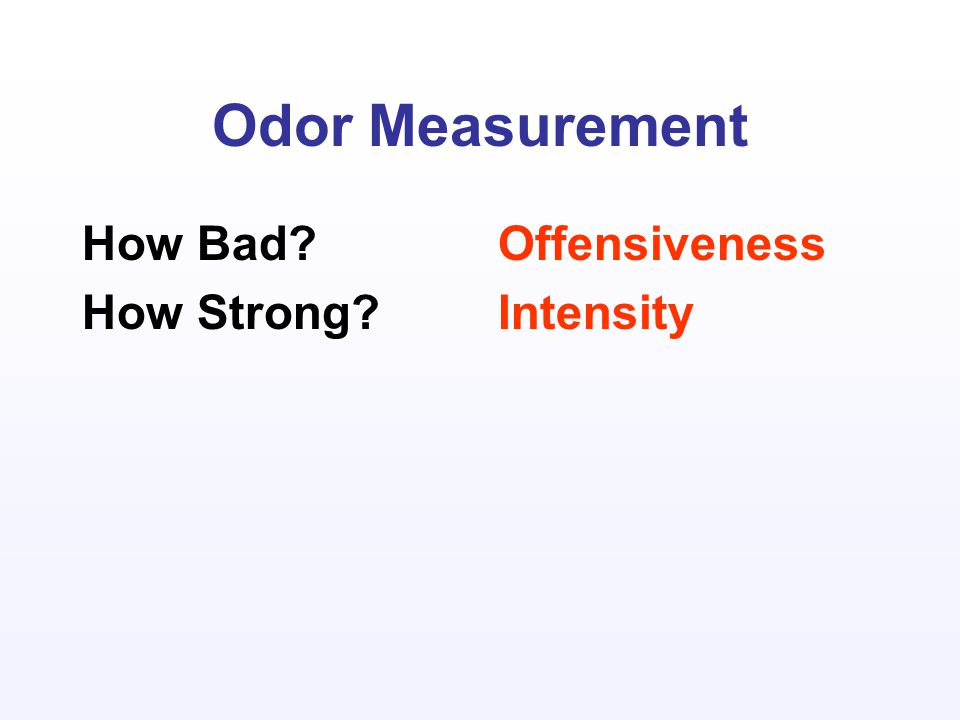 Odor Measurement How Bad How Strong Offensiveness Intensity