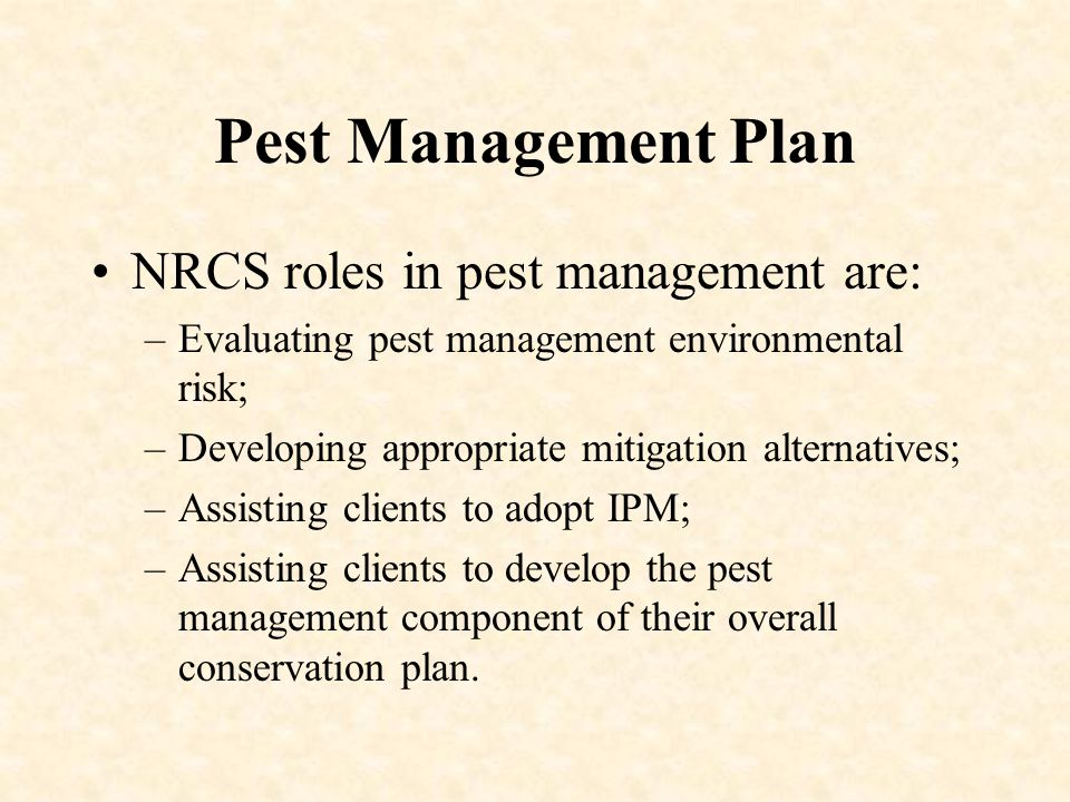Minimum Pest Plan Requirements Plan Map and soil map Location of sensitive resources and setbacks IPM practices planned –ID targeted pests –Timely scouting pest infestation and crop conditions –Economic thresholds –Assess effects of present pest management and evaluate alternatives