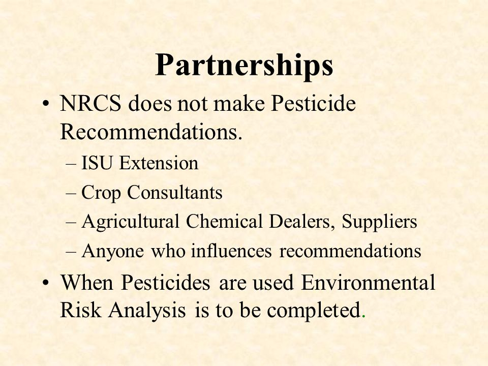 Partnerships NRCS does not make Pesticide Recommendations.