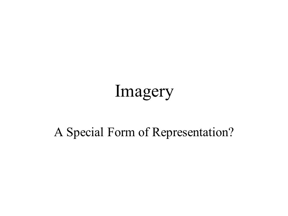 Imagery A Special Form of Representation?