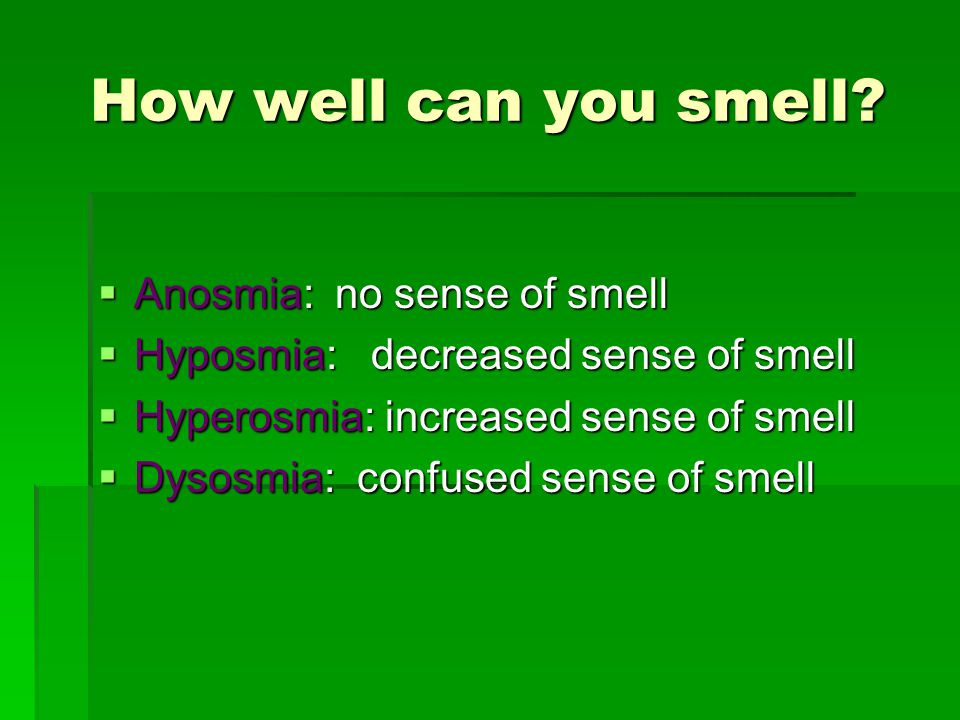 How well can you smell.