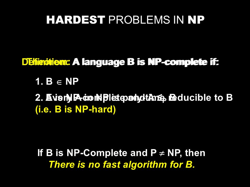 P = TIME(n c )  c  N IMPORTANT COMPLEXITY CLASSES NP = NTIME(n c )  c  N Problems where it is easy to find the answer.
