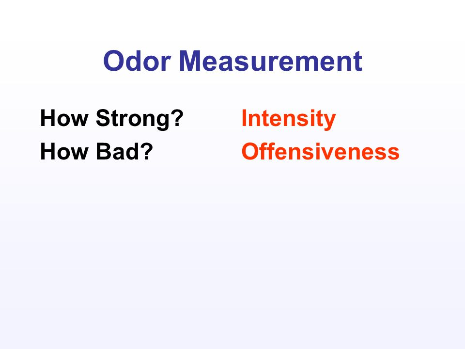 Odor Measurement How Strong How Bad Intensity Offensiveness