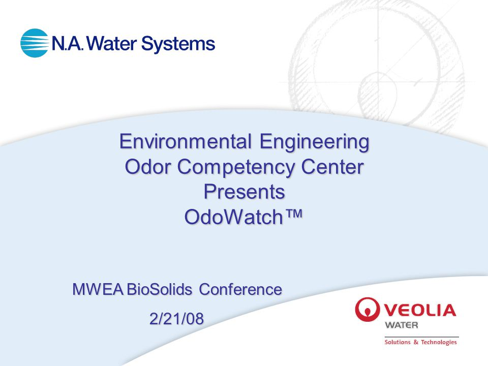 Environmental Engineering Odor Competency Center Presents OdoWatch™ MWEA BioSolids Conference 2/21/08
