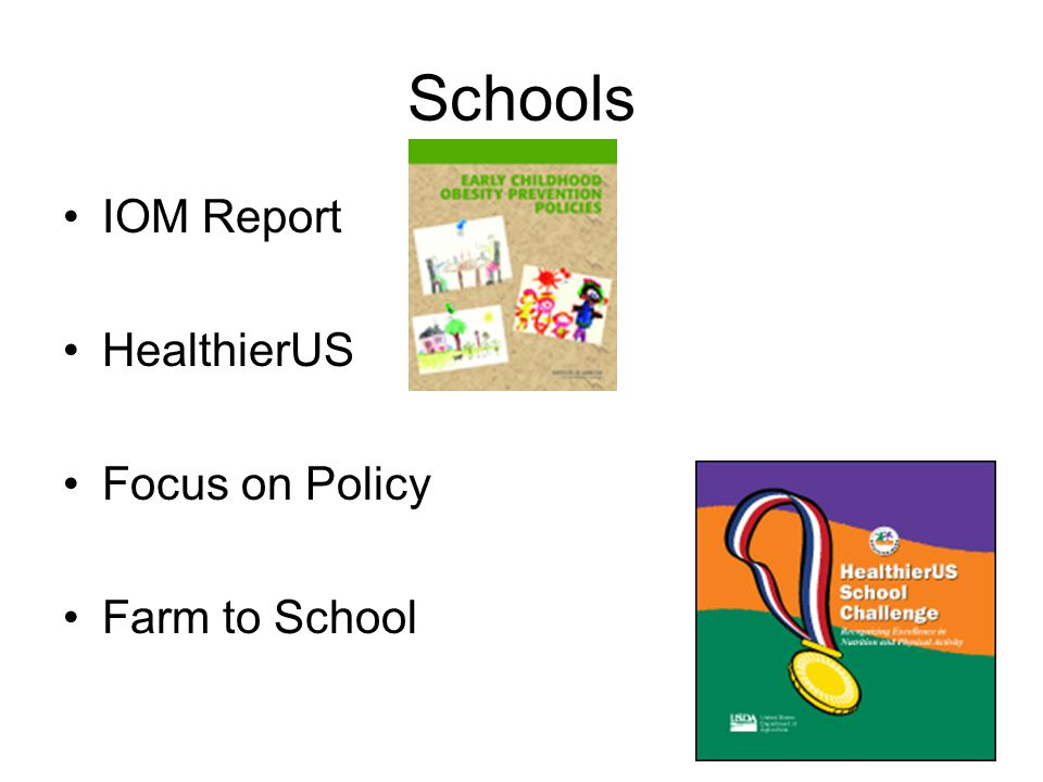 Schools IOM Report HealthierUS Focus on Policy Farm to School